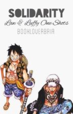 Solidarity {Law and Luffy One Shots} [Lawlu] by bookloverbria