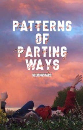 Patterns of Parting Ways by SeekingStars