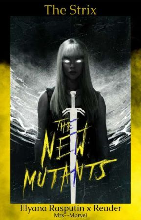 The Strix | Illyana Rasputin x Reader by Mrs--Marvel