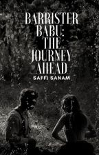 Barrister Babu: The Journey Ahead by SaffiSanam