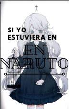 Si yo estuviera en Naruto¿ .... by ApoteosisRaviMerakia