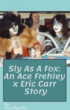 Sly as a Fox: An Ace Frehley x Eric Carr Story by FoxxHawk91