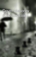Dover Masonry & Restoration by DoverMasonry12