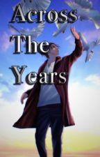 Across The Years || Eren X Reader by royalpinkgem