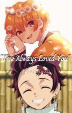 """I've Always Loved You"" TanZen Story by yaylilcookieXD"