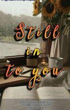STILL IN TO YOU by LyiraSue