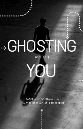 Ghosting with you // Wilbur X Reader & Ghostbur x Reader by Air_Condit