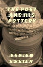 THE POET AND HIS POTTERY  by Essien4568
