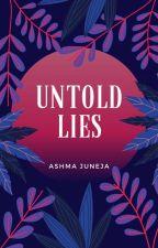 Untold Lies  by ashmajuneja
