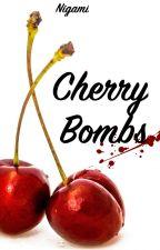 Cherry Bombs par Nigamiestmajeur-e