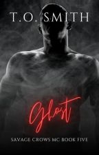 Ghost: Savage Crows MC Book 5 by tosmith
