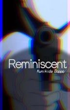 Reminiscent // KUNIKIDA DOPPO || by TrinWrites