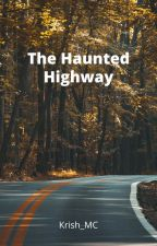The Haunted  Highway by CruciatusCurse_