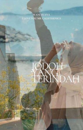 JODOH YANG TERINDAH by MrsHusna92
