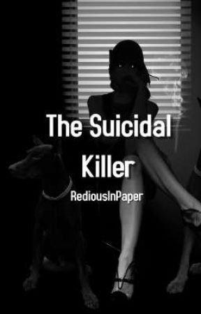 The Suicidal Killer by RediousInPaper