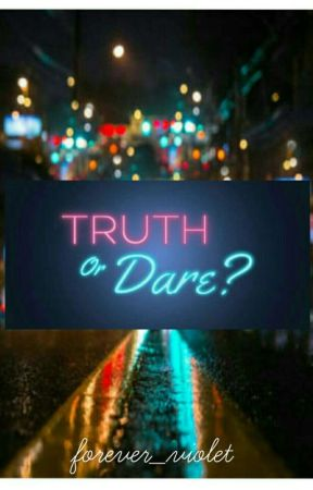 Truth or Dare? [One Shot] by Forever_Violet