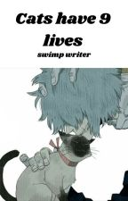 Cats have 9 lives!? Tenko x reader by thedevql