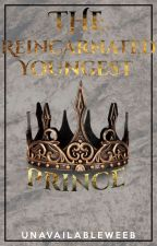 The Reincarnated Youngest Prince by unavailableweeb