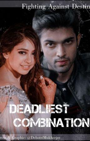 Deadliest Combination |OH| by DebotriMukherjee