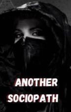Another Sociopath by LoveAndMurder