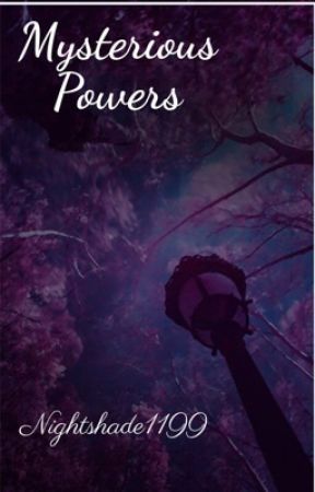 Mysterious Powers by Nightshade1199