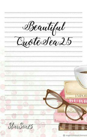 Beautiful QuoteSea25 by StarSea25