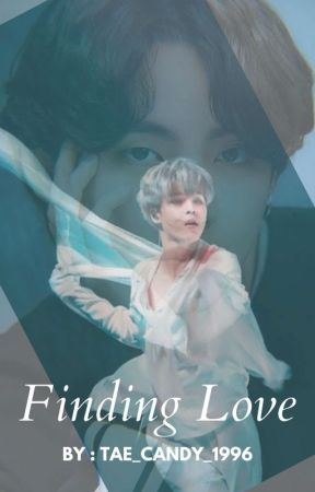 Finding Love    KTH, PJM ✔ by Tae_Candy_1996
