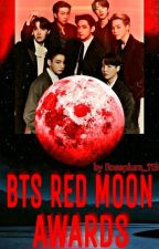    BTS - RED MOON AWARDS    Closed  by Roseplum_113