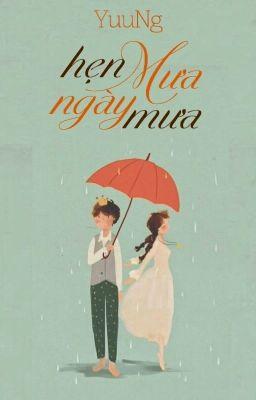 [Truyện ngắn] Hẹn Mưa ngày mưa - Yuu