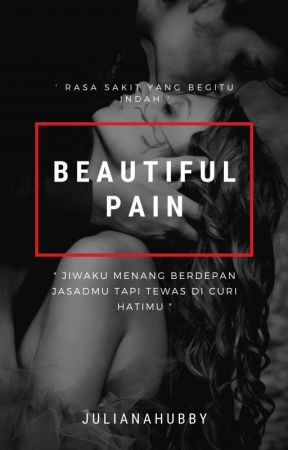 Beautiful Pain. [ Slow Update. ] by JulianaHubby