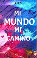 MI MUNDO, MI CAMINO by AraceliRV4