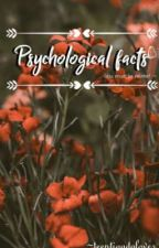 Psychological facts by TeentigadaLover