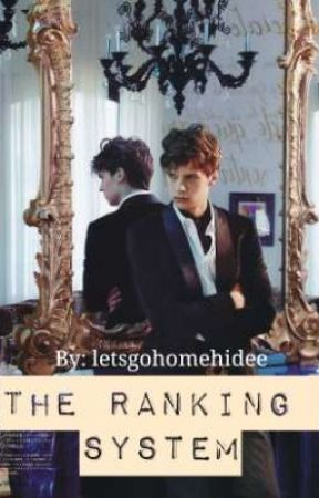 The Ranking System (BoyxBoy) by letsgohomehidee