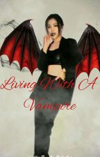 Living with a Vampire    Ryeji ✔   by MoaMidzyfan