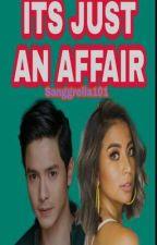 Its Just An Affair (spg) by sanggrella101