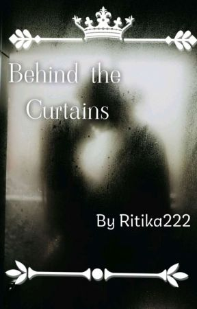 behind the curtains  by Ritika222