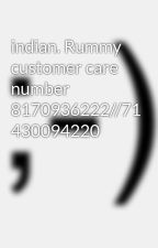 indian. Rummy customer care number 8170936222//71 430094220 by Sapim1Sahd