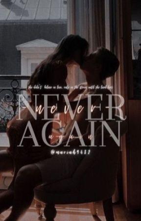 Never Again  by mariah9482