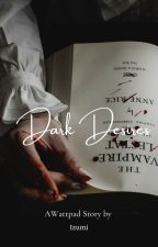 Dark Desires by izumi_writes
