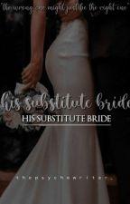 His Substitute Bride by nonojam_11