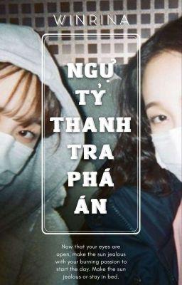 [WinRina][Trinh Thám] Ngự Tỷ Thanh Tra Phá Án (Cover)