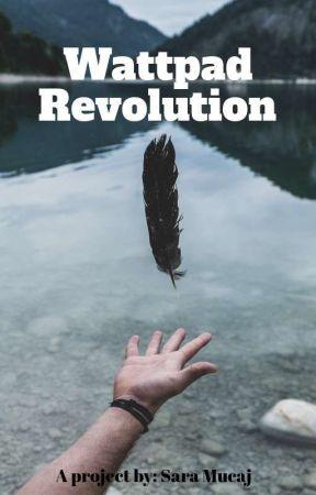 Wattpad Revolution  by __saramcj