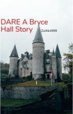 Dare A Bryce Hall Story  by Zul4ik4999