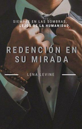 Redención en su mirada by LenaLevine