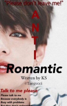 Anti Romantic    Kim Taehyung  by Taegvccii