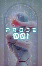 G_Ayaz tarafından yazılan PROJE001 adlı hikaye
