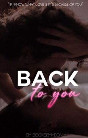 Back To You | ongoing  by booksbymeonly