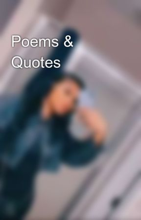 Poems & Quotes 💯 by pineappledroppaaa