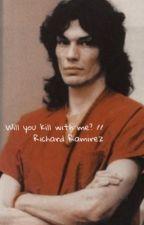 Will you kill with me? // Richard Ramirez by richieramirezzz