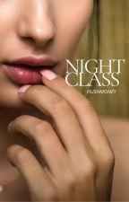 Night Class (18+) by hushmoney